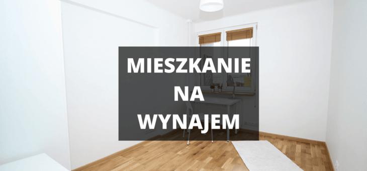 Mieszkanie do wynajęcia wolne od zaraz
